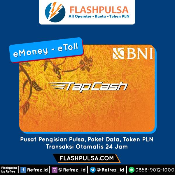 E-Toll Mandiri/BNI ETOLL TAPCASH  BNI - TAPCASH50